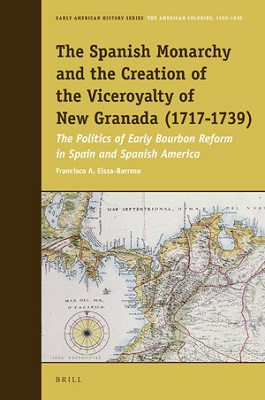 The Spanish monarchy and the creation of the viceroyalty of New Granada