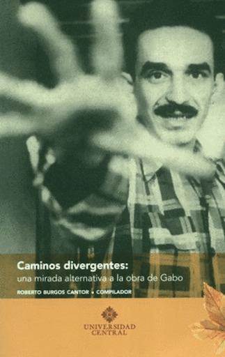 Caminos divergentes- una mirada alternativa a la obra de Gabo